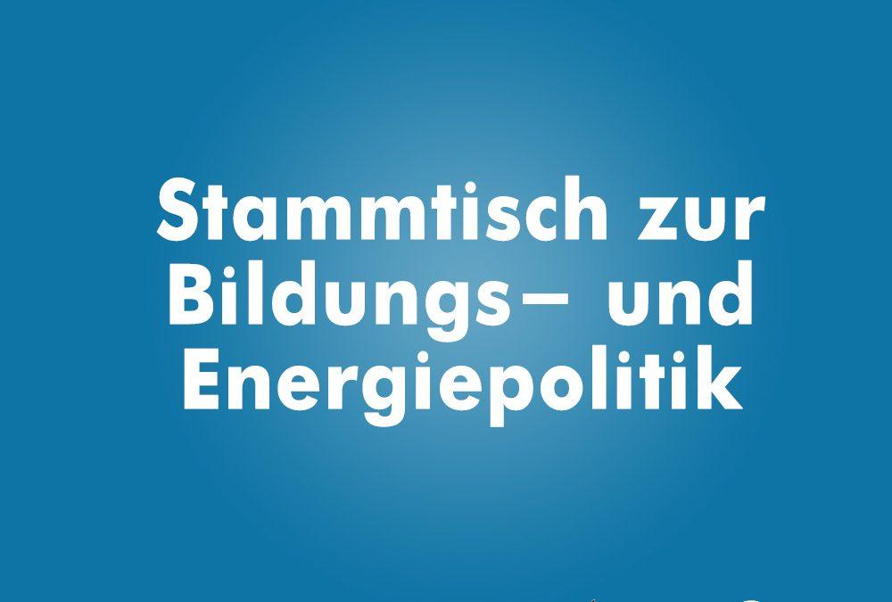Stammtisch zur Bildungs- und Energiepolitik